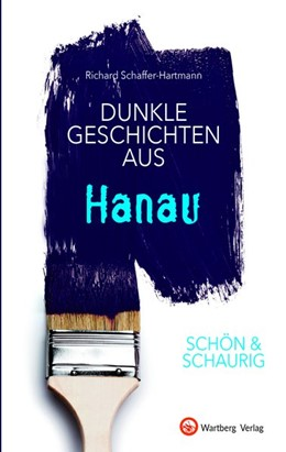 Abbildung von Schaffer-Hartmann | SCHÖN & SCHAURIG - Dunkle Geschichten aus Hanau | 2020