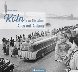 Abbildung von Schäfke | Köln in den 50er-Jahren | 2020 | Alles auf Anfang