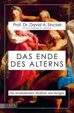 Abbildung von Sinclair / Laplante | Das Ende des Alterns | 2. Auflage | 2020 | beck-shop.de