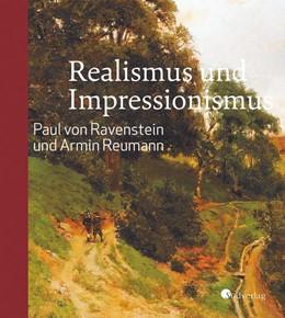 Abbildung von Hesslinger | Realismus und Impressionismus. Paul von Ravenstein und Armin Reumann | 2020