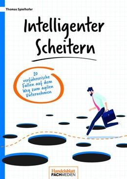 Abbildung von Spielhofer   Intelligenter scheitern   1. Auflage   2020   beck-shop.de