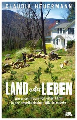 Abbildung von Heuermann   Land oder Leben   Auflage   2020   Wie unser Traum von einer Farm...