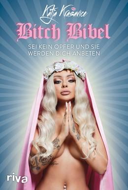 Abbildung von Krasavice | Die Bitch Bibel | 1. Auflage | 2020 | beck-shop.de