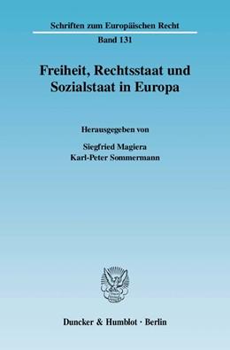 Abbildung von Magiera / Sommermann | Freiheit, Rechtsstaat und Sozialstaat in Europa. | 2007