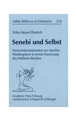 Abbildung von Meyer-Dietrich | Senebi und Selbst | 2006 | Personenkonstituenten zur ritu... | Band 216