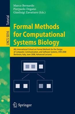 Abbildung von Bernardo / Degano / Zavattaro   Formal Methods for Computational Systems Biology   2008   8th International School on Fo...   5016