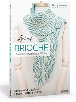 Abbildung von Marchant | Lust auf Brioche | 2020 | Ein Blätterwald aus Wolle. Sch...