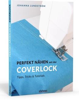 Abbildung von Lundström | Perfekt Nähen mit der Coverlock | 1. Auflage | 2020 | beck-shop.de