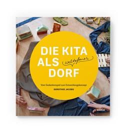 Abbildung von Jacobs | Die Kita als weltoffenes Dorf | 1. Auflage | 2020 | beck-shop.de