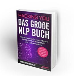Abbildung von Sprenger-Menlow / Finance   Hacking You - Das große NLP Buch   1. Auflage   2019   beck-shop.de