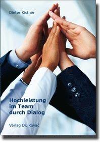 Abbildung von Kistner | Hochleistung im Team durch Dialog | 2010