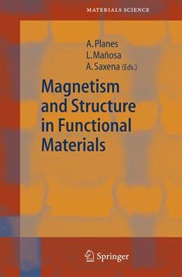 Abbildung von Planes / Mañosa | Magnetism and Structure in Functional Materials | 1. Auflage | 2005 | 79 | beck-shop.de