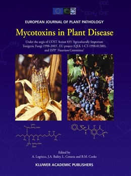 Abbildung von Logrieco / Bailey / Corazza / Cooke | Mycotoxins in Plant Disease | <em>Reprinted from EUROPEAN JOURNAL OF PLANT PATHOLOGY, 108:7</em> | 2002 | Under the aegis of COST Action...