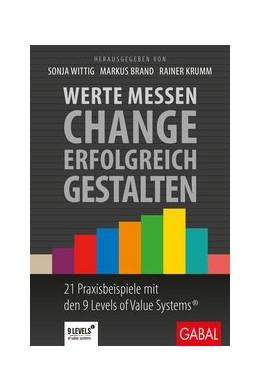 Abbildung von Wittig / Brand / Krumm | Werte messen - Change erfolgreich gestalten | 2020 | 21 Praxisbeispiele mit den 9 L...