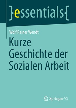 Abbildung von Wendt | Kurze Geschichte der Sozialen Arbeit | 1. Auflage | 2020 | beck-shop.de