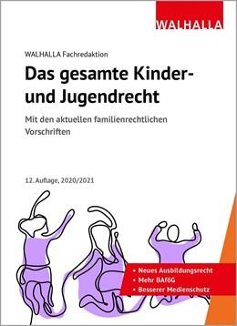 Abbildung von Walhalla Fachredaktion   Das gesamte Kinder- und Jugendrecht   12. Auflage   2020   beck-shop.de