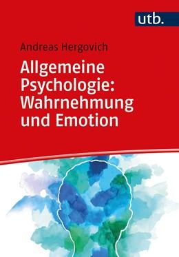Abbildung von Hergovich   Allgemeine Psychologie: Wahrnehmung und Emotion   3. Auflage   2020   beck-shop.de