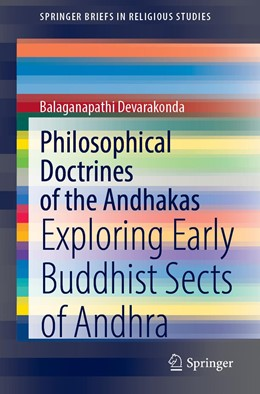 Abbildung von Devarakonda | Philosophical Doctrines of the Andhakas | 1st ed. 2020 | 2020 | Exploring Early Buddhist Sects...