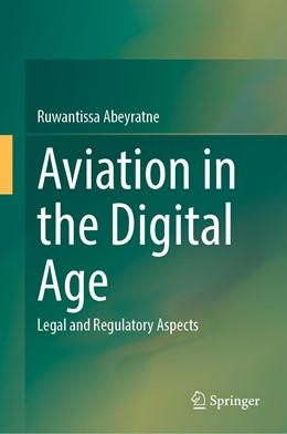 Abbildung von Abeyratne   Aviation in the Digital Age   1st ed. 2020   2020   Legal and Regulatory Aspects