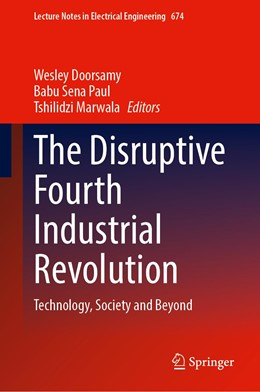 Abbildung von Doorsamy / Sena Paul / Marwala | The Disruptive Fourth Industrial Revolution | 1st ed. 2021 | 2020 | Technology, Society and Beyond | 674
