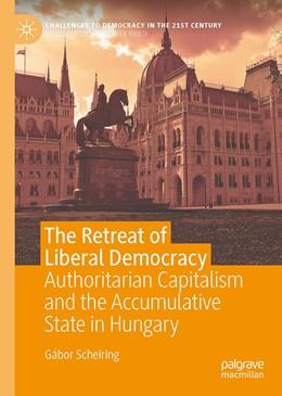 Abbildung von Scheiring | The Retreat of Liberal Democracy | 1st ed. 2020 | 2020 | Authoritarian Capitalism and t...
