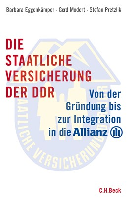 Abbildung von Eggenkämper, Barbara / Modert, Gerd / Pretzlik, Stefan | Die staatliche Versicherung der DDR | 2010 | Von der Gründung bis zur Integ...