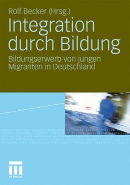 Abbildung von Becker | Integration durch Bildung | 2011 | Bildungserwerb von jungen Migr...