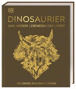 Abbildung von Dinosaurier und andere Lebewesen der Urzeit | 2020 | Die große Bild-Enzyklopädie. M...