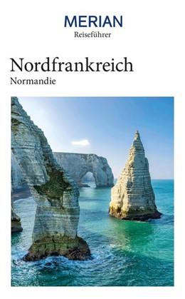Abbildung von Wetzel | MERIAN Reiseführer Nordfrankreich Normandie | 1. Auflage | 2021 | Mit Extra-Karte zum Herausnehm...