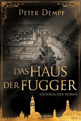 Abbildung von Dempf   Das Haus der Fugger   1. Auflage   2021   beck-shop.de