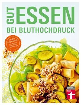 Abbildung von Cramm / Nolte   Gut essen bei Bluthochdruck   2. Auflage   2020   beck-shop.de