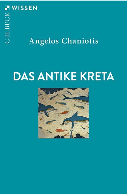 Cover: Angelos Chaniotis, Das antike Kreta