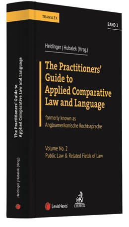 Abbildung von Heidinger / Hubalek (Hrsg.) | The Practitioners' Guide to Applied Comparative Law and Language, Band 2: Public Law & Related Fields of Law | 1. Auflage | 2021 | beck-shop.de