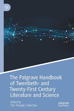 Abbildung von Ahuja / Allewaert / Andrews / Canavan / Evans / Farooq / Fretwell / Gaskill / Jagoda / Gentry Lamb / Rhee / Rusert / Taylor / Vadde / Wald / Walsh | The Palgrave Handbook of Twentieth- and Twenty-First Century Literature and Science | 1st ed. 2020 | 2020