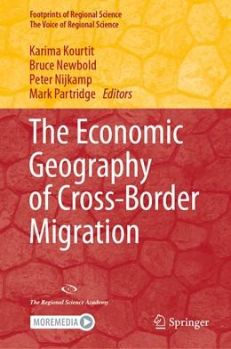 Abbildung von Kourtit / Newbold | The Economic Geography of Cross-Border Migration | 1. Auflage | 2020 | beck-shop.de