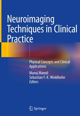 Abbildung von Mannil / Winklhofer | Neuroimaging Techniques in Clinical Practice | 1st ed. 2020 | 2020 | Physical Concepts and Clinical...