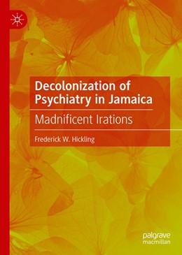 Abbildung von Hickling | Decolonization of Psychiatry in Jamaica | 1st ed. 2020 | 2020 | Madnificent Irations