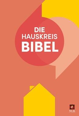 Abbildung von Die Hauskreisbibel | 3. Auflage | 2020 | beck-shop.de