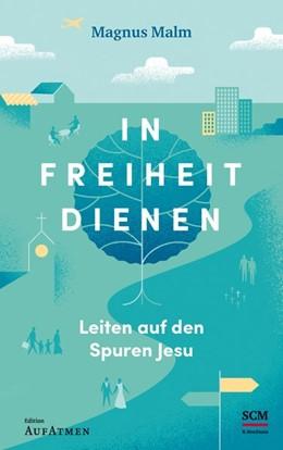 Abbildung von Malm   In Freiheit dienen   1. Auflage   2020   beck-shop.de