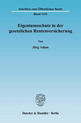Abbildung von Adam | Eigentumsschutz in der gesetzlichen Rentenversicherung | 2009 | 1151