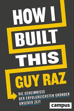 Abbildung von Raz | How I Built This | 1. Auflage | 2020 | beck-shop.de