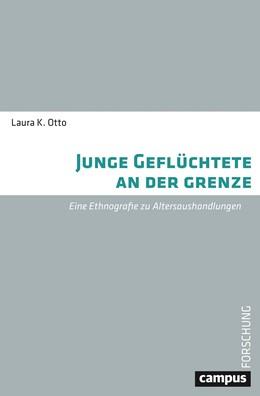 Abbildung von Otto   Junge Geflüchtete an der Grenze   1. Auflage   2020   beck-shop.de