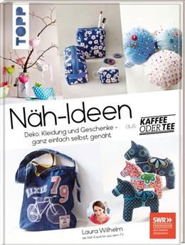 Abbildung von Wilhelm | Näh-Ideen aus Kaffee oder Tee | 2020 | Deko, Kleidung und Geschenke -...