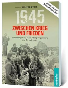 Abbildung von Wilhelm / Langkabel   1945. Zwischen Krieg und Frieden - Fünfter Teil   2020   Erinnerungen aus Mecklenburg, ...