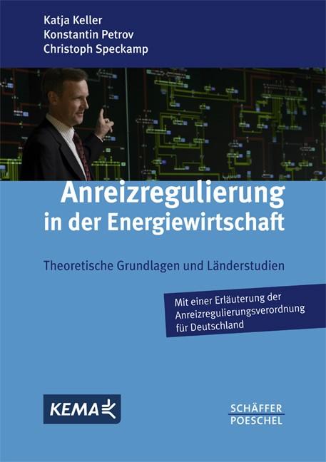 Anreizregulierung in der Energiewirtschaft | Keller / Petrov / Speckamp | Buch (Cover)