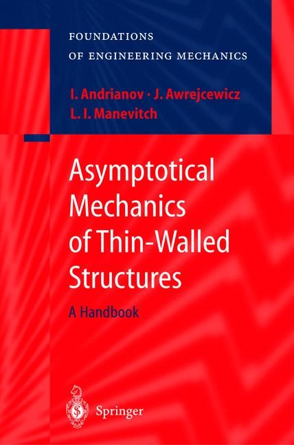 Abbildung von Andrianov / Awrejcewicz / Manevitch | Asymptotical Mechanics of Thin-Walled Structures | 2003