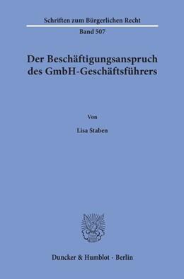 Abbildung von Staben   Der Beschäftigungsanspruch des GmbH-Geschäftsführers.   1. Auflage   2020   beck-shop.de