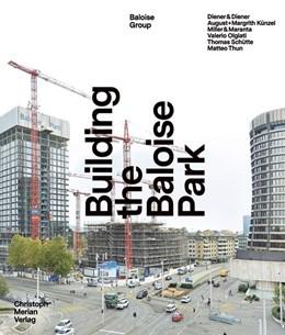 Abbildung von Kugler / Heim | Building the Baloise Park | 1. Auflage | 2020 | beck-shop.de