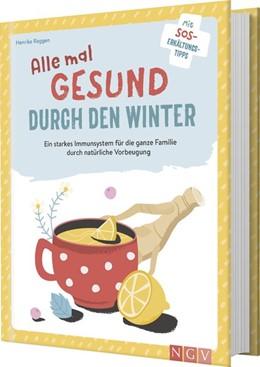 Abbildung von Raggen   Alle mal gesund durch den Winter   1. Auflage   2020   beck-shop.de