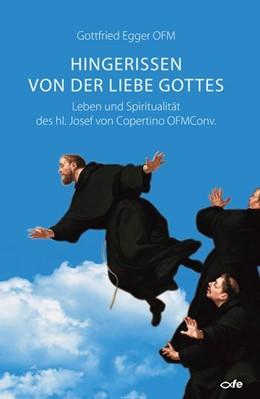 Abbildung von Egger OFM | Hingerissen von der Liebe Gottes | 1. Auflage | 2020 | beck-shop.de